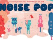 The Best of Noise Pop 2018 Music Festival | Concerts Under $20