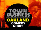 """""""Town Business"""" Oakland Comedy Night Returns for 2019 