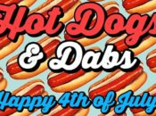 4th of July Free Hot Dog Day & $5 Dabs   SF