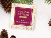 """Asian Art Museum's 1st Ever """"Holiday Artisan Market"""" 