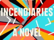 """""""The Incendiaries"""" Book Novel Release 