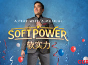 """Soft Power"" Groundbreaking New Comedy/Musical 