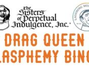 "Sisters of Perpetual Indulgence: Drag Queen ""Blasphemy Bingo"" 