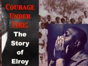 "An Inspiring & Uplifting Show: Courage Under Fire ""The Story of Elroy"" 