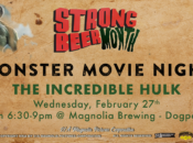 Free Monster Movie Night: The Incredible Hulk | Magnolia Brewing