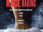 "Free Author Talk: ""Rage Baking"" w/ 50+ Recipes | Omnivore Books"