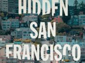 "Shaping SF's ""Hidden San Francisco"" Book Release & Birthday 