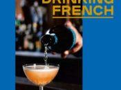 POSTPONED: Free Author Talk: Drinking French   Omnivore Books