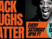 """Black Laughs Matter"" Virtual Comedy Show"