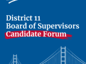 District 11 San Francisco Board of Supervisors Candidate Online Forum