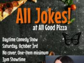 """All Jokes"" at All Good Pizza in Outdoor Courtyard"