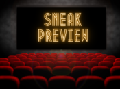 "Free ""Sneak Preview"" Movie Passes are Back"
