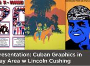 Virtual Presentation: Cuban Graphics in Bay Area w/ Lincoln Cushing
