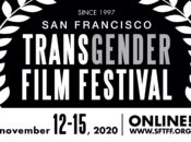 2020 San Francisco Transgender Film Festival (Nov. 12-15)