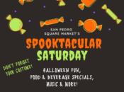 Spooktacular Saturday at San Pedro Square Market