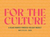 """For The Culture"" Holiday Market to Support Black Women (Nov. 27-28)"