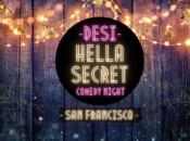 "POSTPONED - 7p Show - Desi ""HellaSecret"" Outdoor Comedy Show & Cocktail Night (San Francisco)"