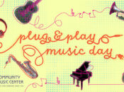 Plug & Play Music Day w/ Community Music Center