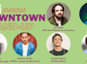 """Downtown Stand-Up"" Comedy Benefit Show for Downtown SF"
