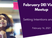 February DEI Virtual Meetup: Setting Intentions and Goals