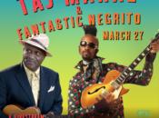 Taj Mahal & Fantastic Negrito Livestream