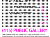 Virtual Art Opening: (415) Public Gallery Crowdsourced Art Show