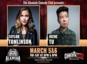 Taylor Tomlinson & Irene Tu at Alameda Comedy Club (March 5-6)