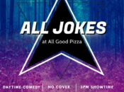 """""""All Jokes"""" Daytime Outdoor Comedy at All Good Pizza"""