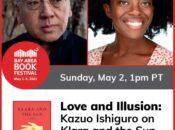 """Bay Area Book Festival"" Virtual Book Talk: Kazuo Ishiguro and Yaa Gyasi"