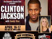 Clinton Jackson Live at the Alameda Comedy Club (April 16-17)