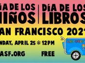 """SF Library's """"Dia de los Ninos/Dia de los Libros"""" Virtual Celebration"""