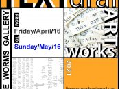TEXTural Art Exhibition at Live Worms Gallery (April 16 - May 16)
