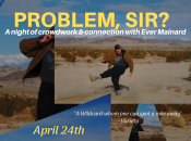"""What's Your Problem, Sir?"" Interactive Virtual Comedy"