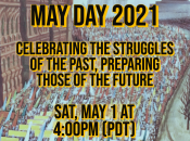 May Day 2021: Celebrating the Struggles of the Past — Preparing Those of the Future