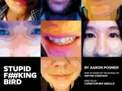 """Stupid F##king Bird"" Irreverent Checkhov Adaptation  (April 24 – May 1)"