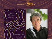 "Virtual Book Talk: Carlo Rovelli ""Helgoland: Making Sense of the Quantum Revolution"""