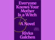 """""""Everyone Knows Your Mother is a Witch"""" Book Talk"""