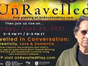 UnRavelled in Conversation: Creativity, Love & Dementia