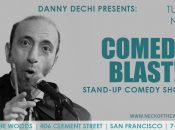 """""""Comedy Blast"""" at Neck Of The Woods w/ Danny Dechi"""