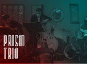 """""""Prism Trio"""" Modern Jazz Trio (San Jose)"""