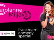 """""""Carolanne Miljavac"""" Livestream Comedy Show"""
