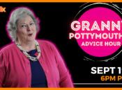 Granny PottyMouth's Advice Hour