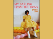 """Virtual Poetry Event """"My Darling from the Lions"""" w/ Rachel Long"""