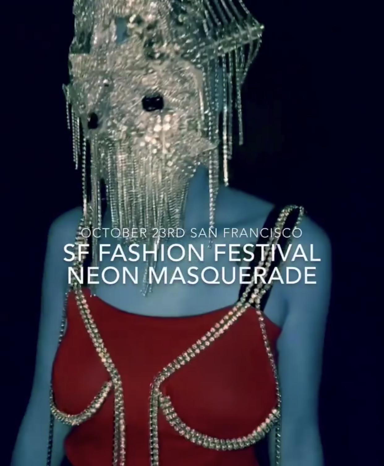 """1st Annual San Francisco Fashion Festival """"Neon Masquerade"""""""