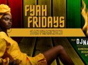 Fyah Fridays: Dancehall / Reggaeton / Afrobeat Night (SF)
